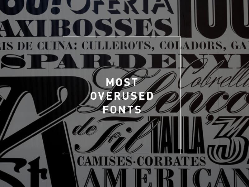 Most Overused Fonts